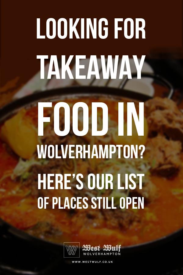 Which Wolverhampton takeaways are still open?